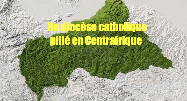 Un diocèse catholique de Centrafrique mis au pillage