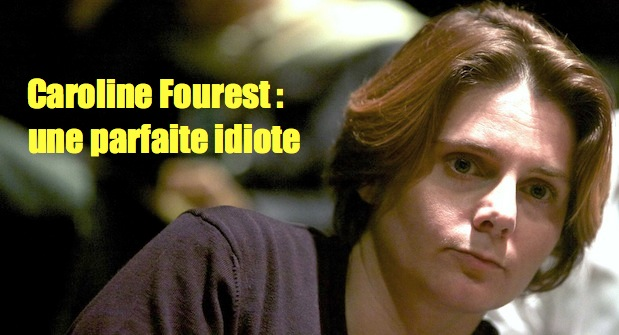Caroline Fourest : idiote ou menteuse ?