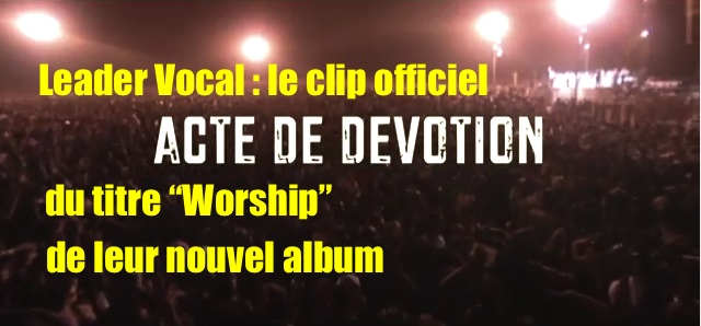 "Leader Vocal : le clip officiel du titre ""Worship"" de leur nouvel album"