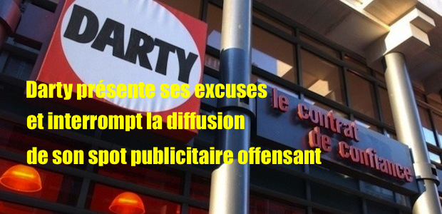 Darty s'excuse et interrompt sa campagne publicitaire offensante !