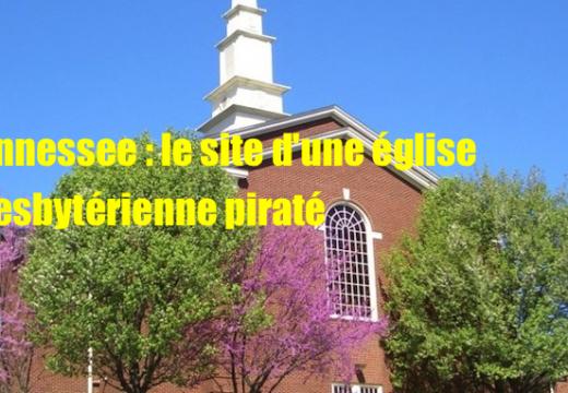 États-Unis : le site d'une église presbytérienne du Tennessee piraté