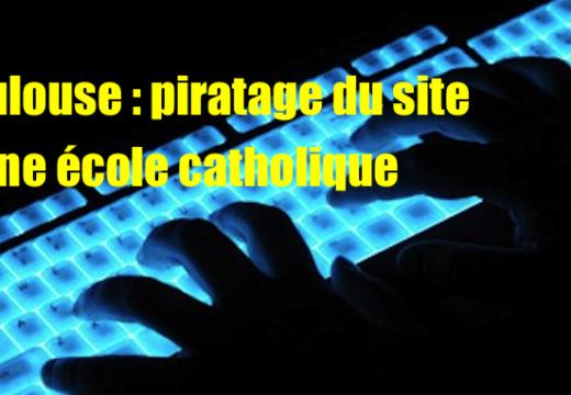 Toulouse : le site d'une école catholique piraté