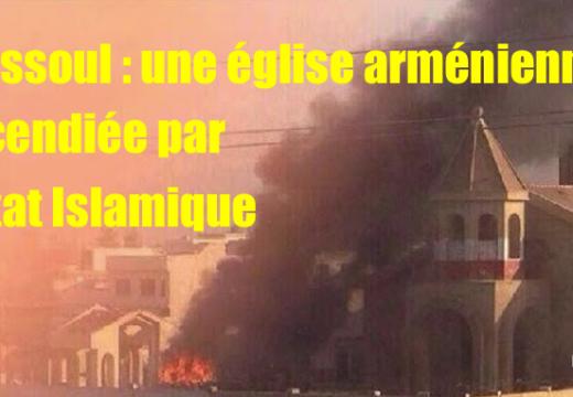 Mossoul : une église arménienne incendiée par l'État Islamique