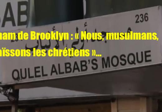 Imam de Brooklyn : « Reconnaissons que nous haïssons les chrétiens »