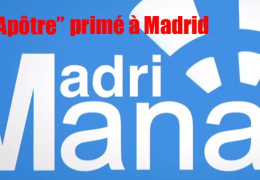 """""""L'Apôtre"""" : primé à Madrid"""
