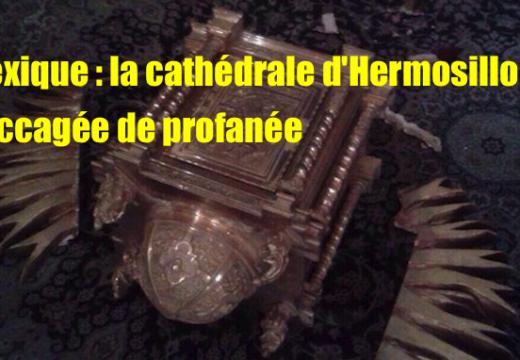 Mexique : la cathédrale d'Hermosillo profanée