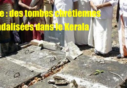 Inde : des tombes chrétiennes vandalisées dans le Kerala