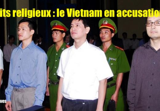 Vietnam : un rapport international stigmatise la persécution antireligieuse
