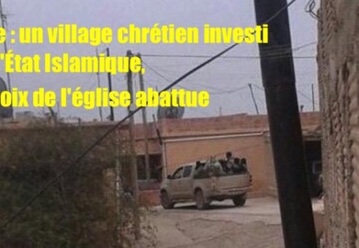 Syrie : l'État Islamique investit un village assyrien et fait enlever la croix de l'église