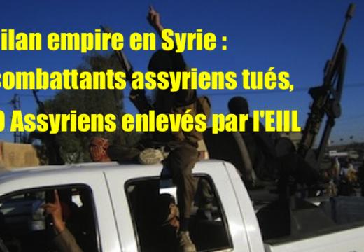Syrie : le bilan des Assyriens enlevés et tués empire
