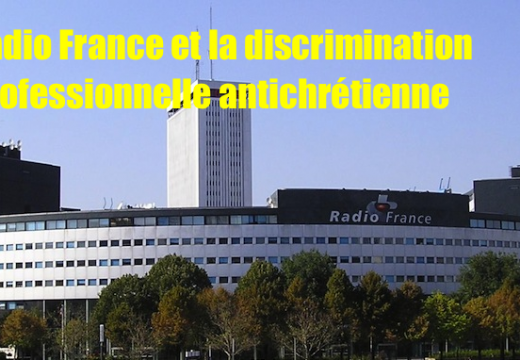 Radio France : discrimination professionnelle antichrétienne ?