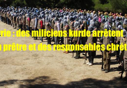 Syrie : une milice kurde d'obédience marxiste arrête un prêtre et des responsables chrétiens