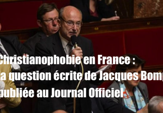 Christianophobie : la question écrite du député Jacques Bompard au Journal Officiel