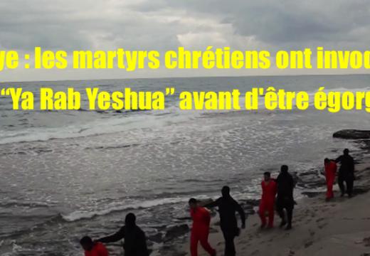 """Libye : les martyrs chrétiens ont invoqué """"Ya Rab Yeshua"""" avant d'être égorgés"""