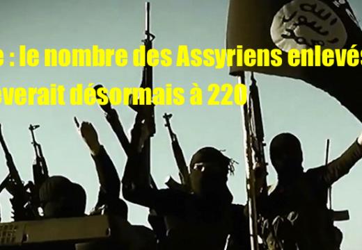 Syrie : les Assyriens enlevés seraient au nombre de 220