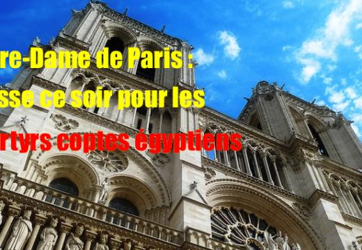 Notre-Dame de Paris : Glas et Messe ce soir pour les martyrs coptes égyptiens