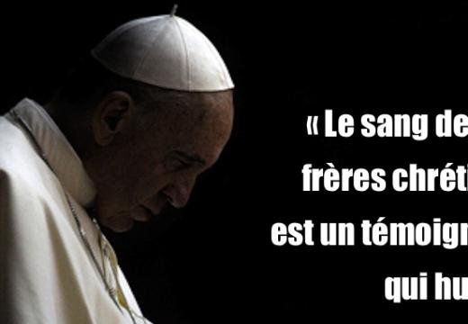 Pape François : « Le sang de nos frères chrétiens est un témoignage qui hurle »