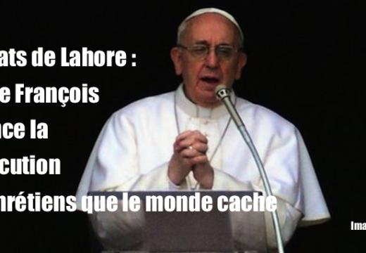 Attentats de Lahore : le pape François dénonce l'horreur