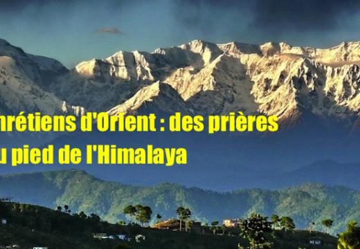 Des prières pour les chrétiens d'Orient au pied de l'Himalaya