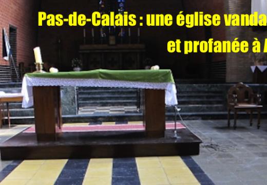 Pas-de-Calais : une église vandalisée et profanée à Avion