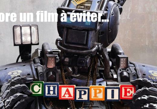 """""""Chappie"""" : encore un film christianophobe à éviter…"""