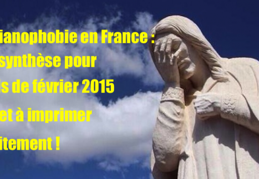Février 2015 : 28 actes de christianophobie documentés en France…