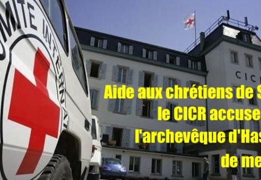 La Croix Rouge accuserait-elle, implicitement, l'archevêque d'Hassaké de mentir ?
