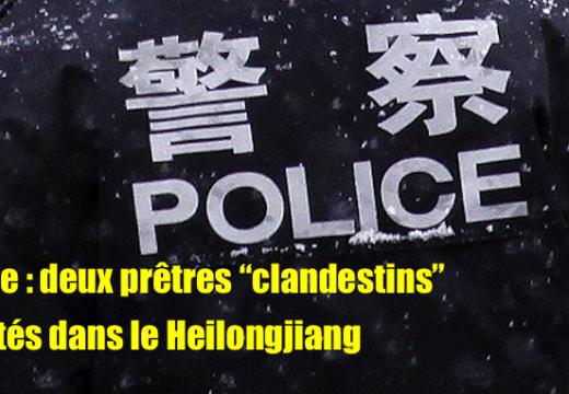 Chine : deux prêtres clandestins arrêtés dans le Heilongjiang