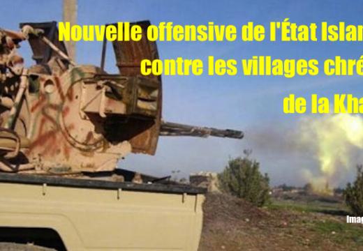 Nouvelle offensive de l'État Islamique contre des villages chrétiens au nord de la Khabour
