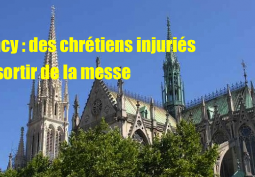 Nancy : des catholiques injuriés au sortir de la messe