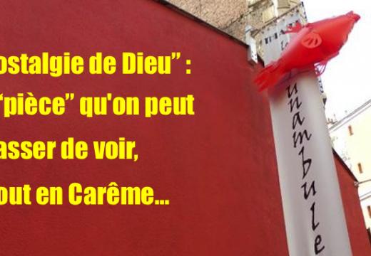 Paris : une pièce de théâtre suspecte pour le Carême…