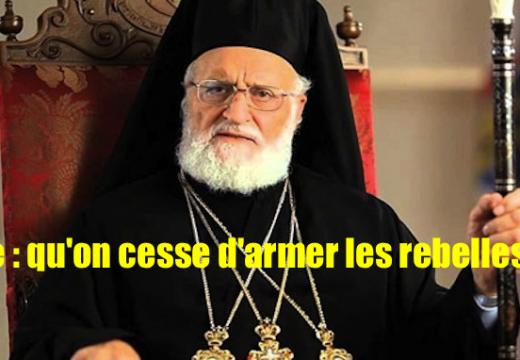Grégoire III Laham : arrêtez d'armer les rebelles !