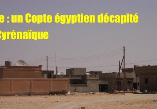 Libye : un autre Copte égyptien égorgé et décapité