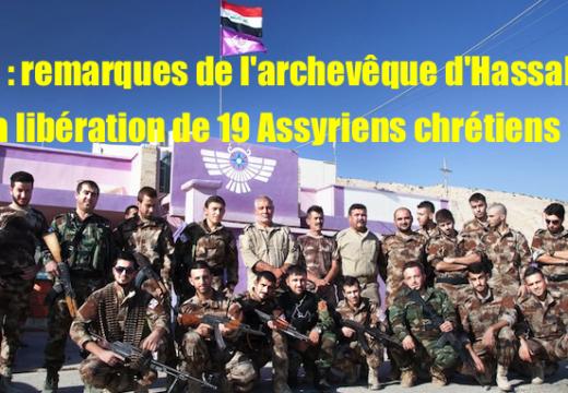 Assyriens libérés : l'archevêque d'Hassaké commente l'événement