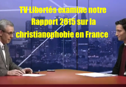 """Vidéo : TV Libertés fait un sujet sur notre """"Rapport 2015 sur la christianophobie"""""""
