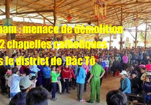 Vietnam : menaces de démolition administrative de 22 chapelles catholiques