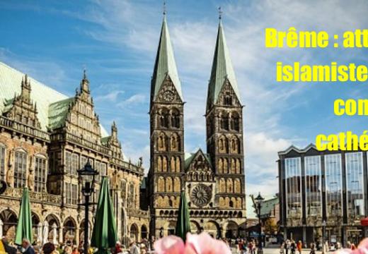 Allemagne : attentat islamiste évité contre la cathédrale de Brême