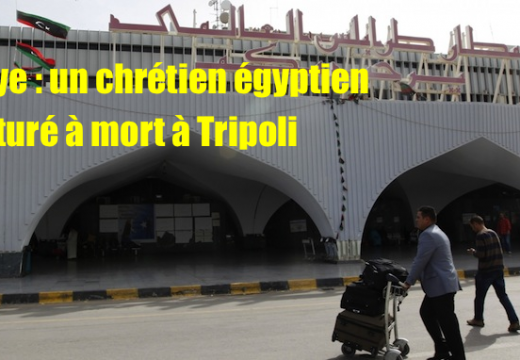 Libye : un Égyptien copte torturé à mort par la police