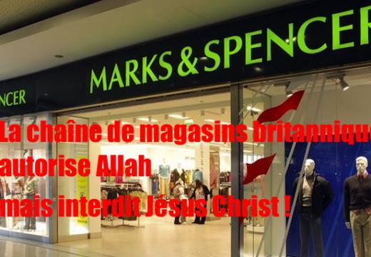 Chez Marks & Spencer, Djihad et Allah sont autorisés mais Jésus-Christ est interdit !