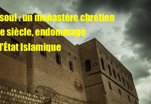 Irak : l'État Islamique endommage un monastère chrétien du Xe siècle à Mossoul