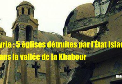 Syrie : 5 églises détruites lors des attaques de l'État Islamique dans la région d'Hassaké
