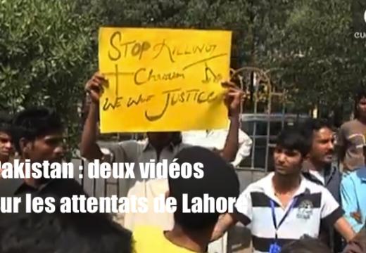 Attentats de Lahore : des vidéos…