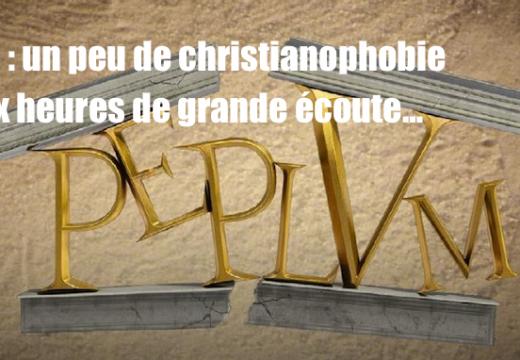 "M6 : christianophobie dans la mini-série ""Peplum"""