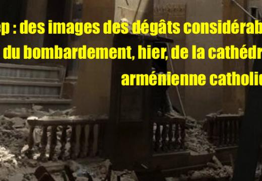 Alep : c'est la cathédrale arménienne catholique qui a été sérieusement endommagée hier