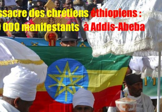 Massacre des chrétiens éthiopiens : plus de 100 000 manifestants à Addis-Abeba