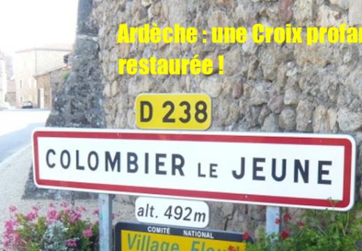 Ardèche : la Croix profanée de Colombier-le-Jeune, restaurée