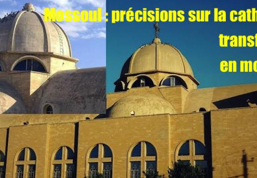 Précisions à propos de la transformation d'une cathédrale en mosquée à Mossoul