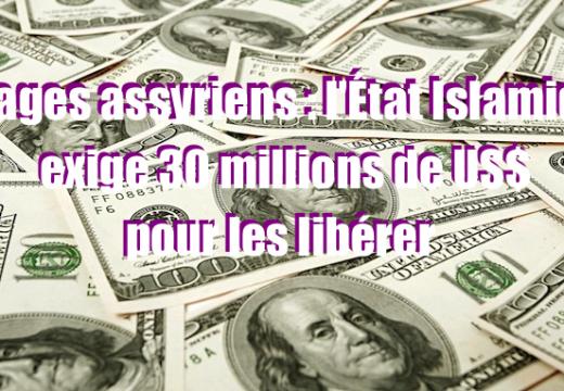 Pour l'État Islamique, les otages assyriens ont un prix : US$ 100 000 par personne !