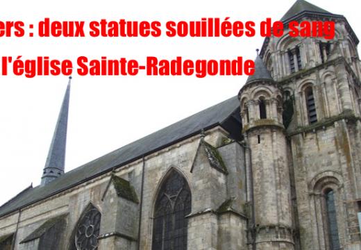 Poitiers : des statues de sainte Radegonde maculées de sang…