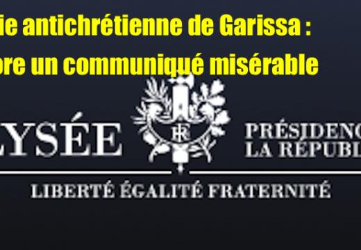 Tuerie antichrétienne de Garissa : encore un honteux communiqué de l'Élysée !